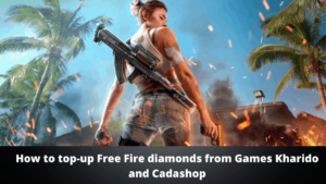 How to top-up Free Fire diamonds from Games Kharido and Cadashop